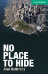No Place to Hide (Cambridge English Readers Level 3 Lower-intermediate) - Alan Battersby