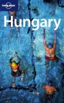Lonely Planet Hungary - Steven Fallon, Neal Bedford, Lonely Planet