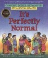 It's Perfectly Normal: Changing Bodies, Growing Up, Sex, and Sexual Health - Robie H. Harris, Michael Emberley