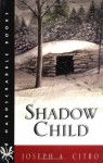 Shadow Child (Hardscrabble Books-Fiction of New England) - Joseph A. Citro