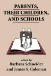 Parents, Their Children, And Schools - Barbara Schneider, James Coleman