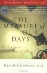 The Measure of Our Days: A Spiritual Exploration of Illness - Jerome Groopman