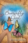 The Little Butterfly Girl - Brooke Brown