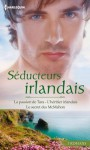 Séducteurs irlandais (Volume multi thématique) (French Edition) - Trish Wylie, Renee Roszel, Emma Richmond, Alexis Vincent