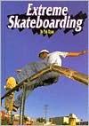 Extreme Skateboarding - P.E. Ryan