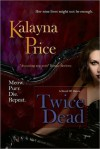Twice Dead - Kalayna Price