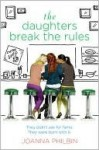 The Daughters Break the Rules (The Daughters, #2) - Joanna Philbin