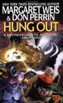 Hung Out - Margaret Weis, Don Perrin