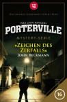 Porterville - Folge 16: Zeichen des Zerfalls - John Beckmann;Ivar Leon Menger