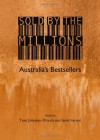Sold by the Millions: Australias Bestsellers - Toni Johnson-Woods, Amit Sarwal