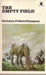 The Empty Field - Christine Pullein-Thompson