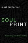 Soulprint: Discovering Your Divine Destiny - Mark Batterson