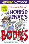 A Horrid Factbook: Horrid Henry's Bodies - Francesca Simon, Tony Ross