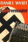 The Fuehrermaster: Book One (The Falcon File) - Daniel Wyatt