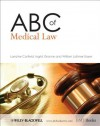 ABC of Medical Law - Lorraine Corfield, Ingrid Granne, William Latimer-Sayer