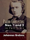 Piano Concertos Nos. 1 and 2 in Full Score - Johannes Brahms