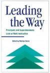 Leading the Way: Principals and Superintendents Look at Math Instruction - Marilyn Burns