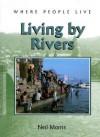 Living by Rivers - Neil Morris