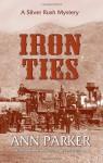Iron Ties - Ann Parker
