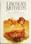 Lincoln's Mothers - Dorothy Clarke Wilson