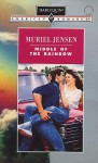 Middle Of The Rainbow (Harlequin American Romance, No 464) - Muriel Jensen