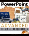 PowerPoint Advanced Presentation Techniques [With CDROM] - Faithe Wempen