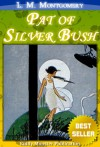 Pat of Silver Bush - Kiddy Monster Publication, L.M. Montgomery