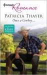 Once a Cowboy... - Patricia Thayer