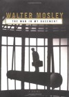 The Man in My Basement: A Novel (Mosley, Walter) - Walter Mosley