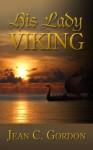 His Lady Viking - Jean C. Gordon
