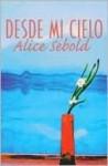 Desde Mi Cielo (Movie Tie In Edition) - Alice Sebold, Alise Ceboll