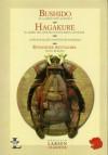 Bushido & Hagakure: El camino del Samurai & El libro que se oculta bajo las hojas / Antología de cuentos de samuráis / En el bosque - Anonymous, Luis Hernan Rodriguez Felder, Ryunosoke Akutagawa