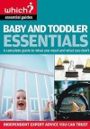 """Baby And Toddler Essentials: A Complete Guide To What You Need, And What To Avoid ( """" Which? """" Essential Guides) - Anne Smith"""