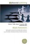 Black Feminism - Agnes F. Vandome, John McBrewster, Sam B Miller II