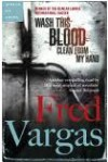 Wash This Blood Clean From My Hand - Fred Vargas