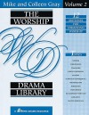 The Worship Drama Library, Volume 2 - Colleen Gray, Mike Gray