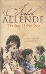 Sum Of Our Days - Isabel Allende