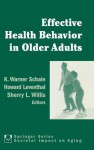 Effective Health Behavior in Older Adults - K. Warner Schaie, Sherry L. Willis