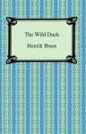 The Wild Duck - Henrik Ibsen, Frances E. Archer