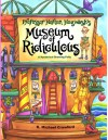 Professor Horton Hogwash's Museum of Ridiculous - K. Michael Crawford