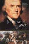 Jefferson's War: America's First War on Terror 1801-1805 - Joseph Wheelan