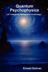 Quantum Psychophysics - Ernest Solivan