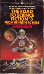 The Road to Science Fiction 3: From Heinlein to Here - James Gunn
