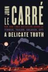 Delicate Truth - John le Carré
