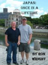 Japan: Once In a Lifetime - Ron Wright, Adam Wright