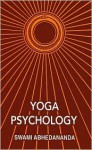 Yoga Psychology - Swami Abhedananda