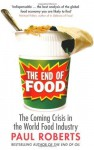 The End of Food by Roberts, Paul ( 2009 ) - Paul Roberts