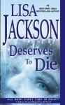 Deserves to Die (A Selena Alvarez/Regan Pescoli Novel) - Lisa Jackson
