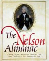 The Nelson Almanac: A Book of Days Recording Nelson's Life and the Events That Shaped His Era - David Harris, Anthony Cross, Tony Ryan, Derek Allen, Carol Evans, Hans Christian Bjerg, Jimmy Pack, Tom Pocock, John Boxall, Stephen Howarth, Fiona Fraser Thomson, Robin Neillands