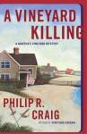 A Vineyard Killing: A Martha's Vineyard Mystery (Martha's Vineyard Mysteries) - Philip R. Craig